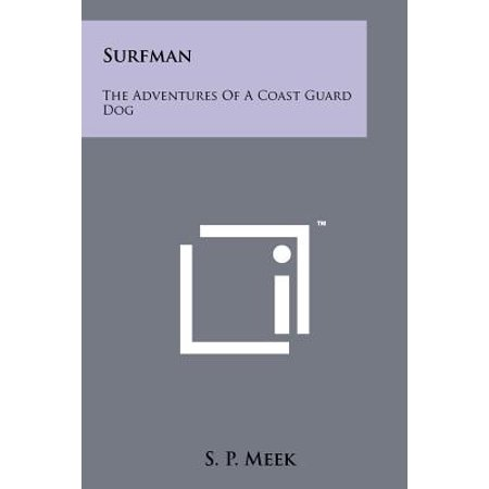 Surfman : The Adventures of a Coast Guard Dog (Coast Guard Station Cape Disappointment Surfman School)