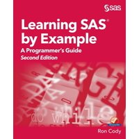 Learning SAS by Example : A Programmer's Guide, Second Edition