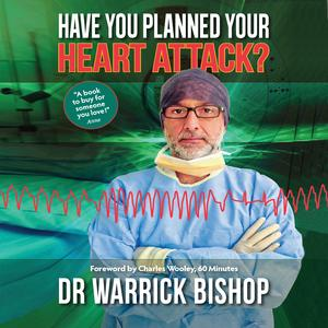 Have You Planned Your Heart Attack: This book may save your life - Audiobook