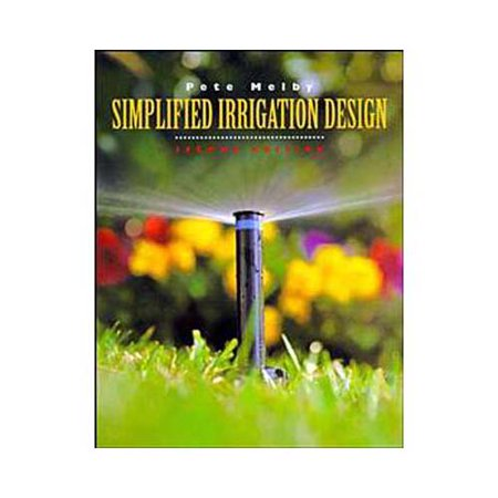 Simplified Irrigation Design: Professional Designer and Installer Version Measurements in Imperial(U.S.) and Metric