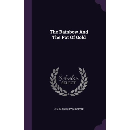 The Rainbow and the Pot of Gold (Hardcover) - Rainbow Pot Of Gold