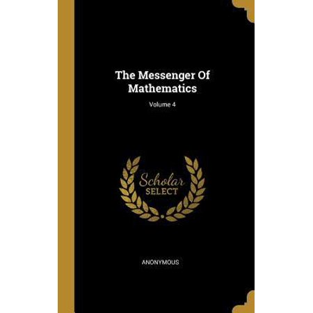 The Messenger of Mathematics; Volume 4