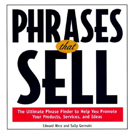 Phrases That Sell : The Ultimate Phrase Finder to Help You Promote Your Productsthe Ultimate Phrase Finder to Help You Promote Your Products, Services, and Ideas, Services, and Ideas for $<!---->