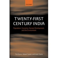 Twenty-First Century India : Population, Economy, Human Development, and the Environment