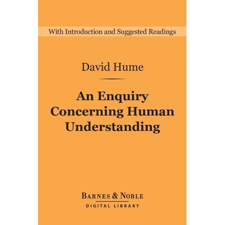An Enquiry Concerning Human Understanding (Barnes & Noble Digital Library): and Selections from A Treatise of Human Nature -