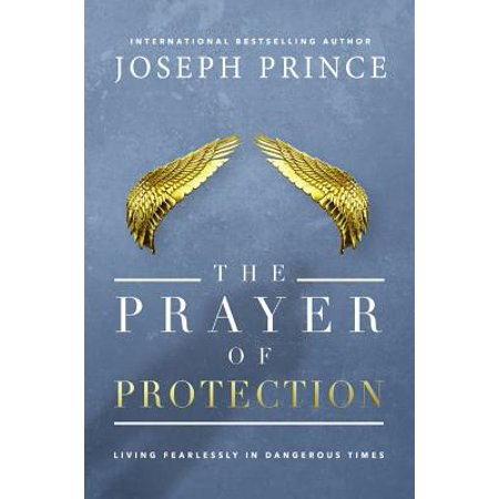 The Prayer of Protection : Living Fearlessly in Dangerous Times - The Irish Prayer