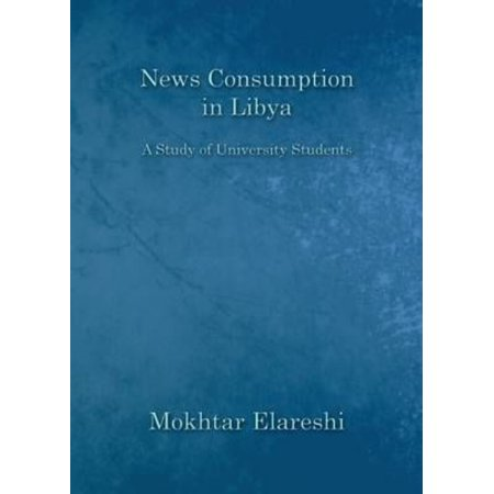 News Consumption in Libya: A Study of University Students