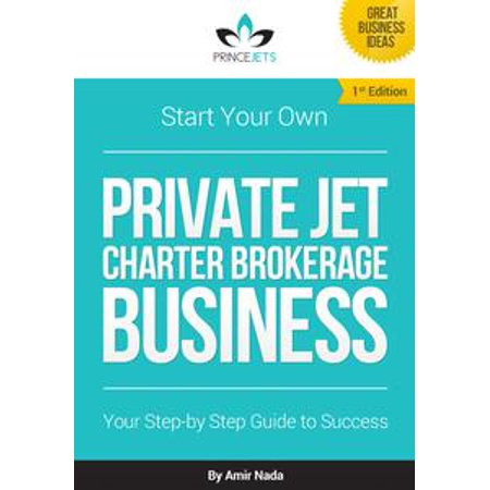 Start Your Own Private Jet Charter Brokerage Business - eBook