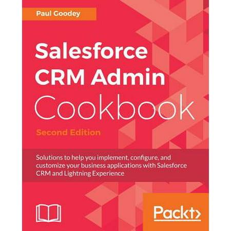 Salesforce Crm Admin Cookbook, Second Edition