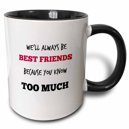 3dRose Best friends. Friendship. Saying. Quotes. - Two Tone Black Mug,