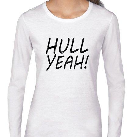 Hull Yeah    Sailing Boating Marine Large Print Womens Long Sleeve T Shirt