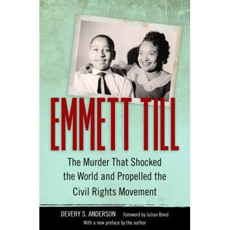 Emmett Till : The Murder That Shocked the World and Propelled the Civil Rights (Newspaper Articles During The Civil Rights Movement)