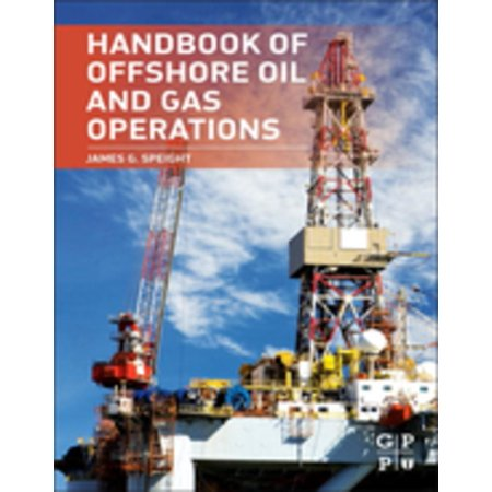 Handbook of Offshore Oil and Gas Operations - (Oil And Gas Jobs Offshore No Experience)