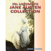 The Ultimate Jane Austen Collection - eBook