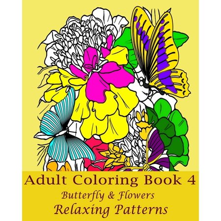 Adult Coloring Book 4 (Butterfly & Flowers): Butterfly Coloring Book ...