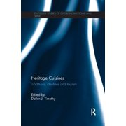 Routledge Studies of Gastronomy, Food and Drink: Heritage Cuisines: Traditions, identities and tourism (Paperback)