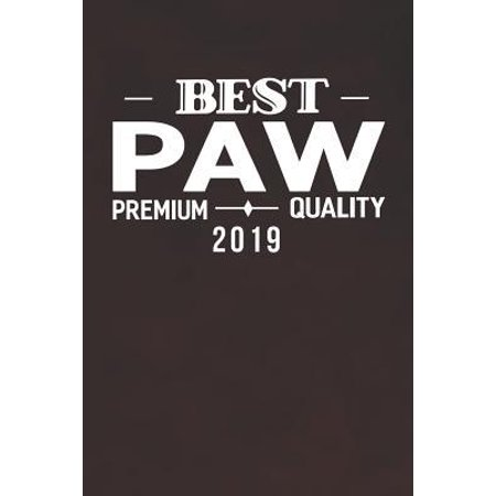 Best Paw Premium Quality 2019: Family life Grandpa Dad Men love marriage friendship parenting wedding divorce Memory dating Journal Blank Lined Note (The Best Family Car 2019)
