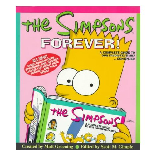 The Simpsons Forever!: A Complete Guide to Our Favorite Family Continued