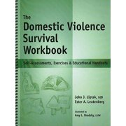 The Domestic Violence Survival Workbook : Self-Assessments, Exercises & Educational Handouts
