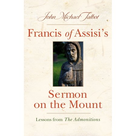 Francis of Assisi's Sermon on the Mount : Lessons from the