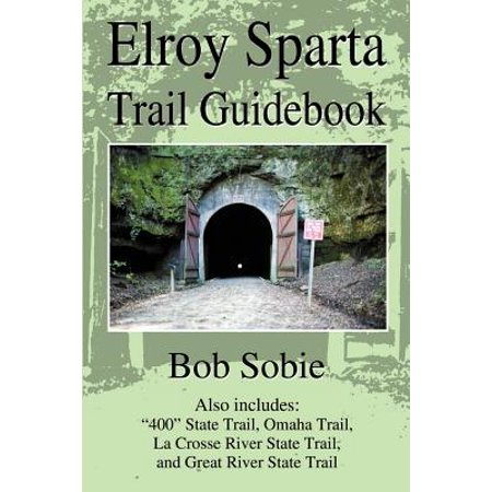 Elroy Sparta Trail Guidebook : Also Includes: