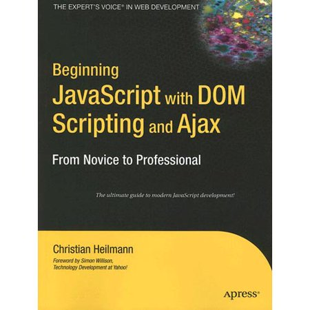 Beginning Javascript With Dom Scripting And Ajax  From Novice To Professional