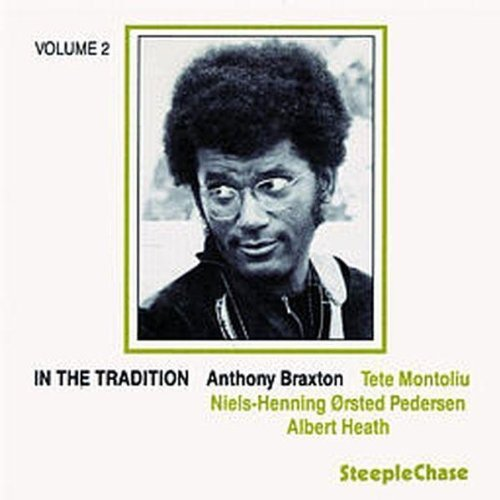 Anthony Braxton - Anthony Braxton: Vol. 2-in the Tradition [CD]