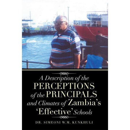 A Description of the Perceptions of the Principals and Climates of Zambia's 'Effective' Schools - (Essential Characteristics Of An Effective Assistant Principal)