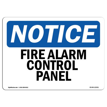 OSHA Notice Sign - Fire Alarm Control Panel | Choose from: Aluminum, Rigid Plastic or Vinyl Label Decal | Protect Your Business, Construction Site, Warehouse & Shop Area | Made (Security Fire Alarm Control Panels)