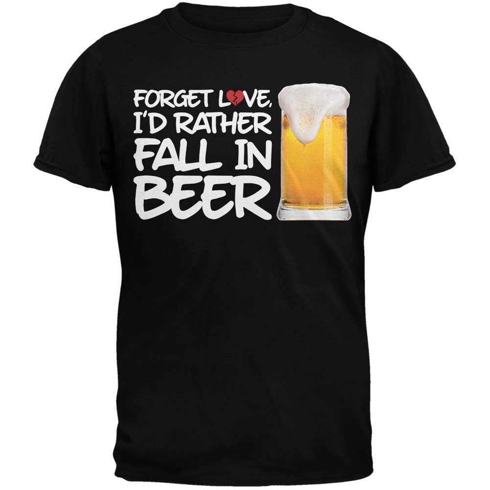 Forget Love, I'd Rather Fall in Beer Black Adult T-Shirt
