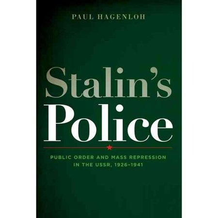 Stalin's Police: Public Order and Mass Repression in the USSR, 1926-1941