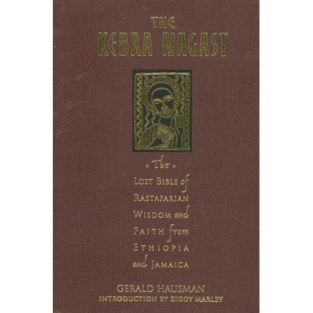 The Kebra Nagast : The Lost Bible of Rastafarian Wisdom and Faith From Ethiopia and Jamaica