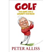 Golf - The Cure for a Grumpy Old Man - eBook