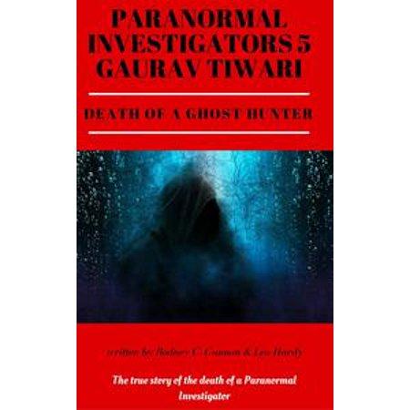 Paranormal Investigators 5 Gaurav Tiwari Death of a Ghost Hunter - eBook (Ghost Death)