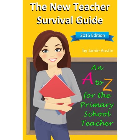 The New Teacher Survival Guide: An A-Z for the Primary School Teacher - - Halloween Survival Kit For Teachers