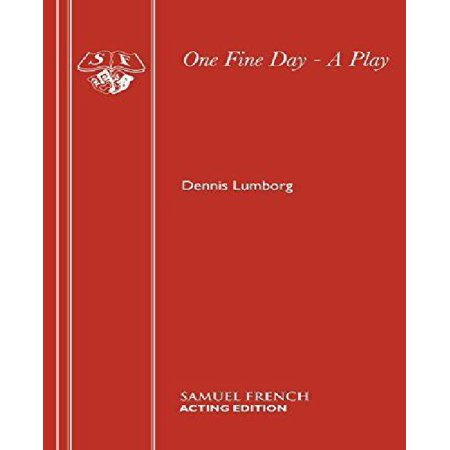 One Fine Day: A Play - image 1 of 1