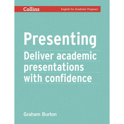 Presenting: Deliver Academic Presentations With Confidence
