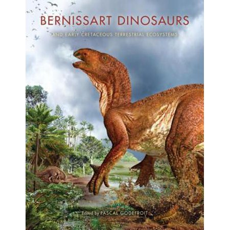 Bernissart Dinosaurs and Early Cretaceous Terrestrial Ecosystems -