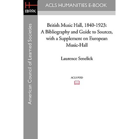 British Music Hall, 1840-1923 : A Bibliography and Guide to Sources, with a Supplement on European