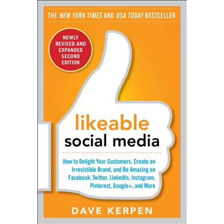 Likeable Social Media, Revised and Expanded: How to Delight Your Customers, Create an Irresistible Brand, and Be Amazing on Facebook, Twitter, Linkedin, Instagram, Pinterest, and More (Halloween Ideas On Pinterest)