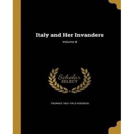 Italy and Her Invanders; Volume 8 - image 1 of 1