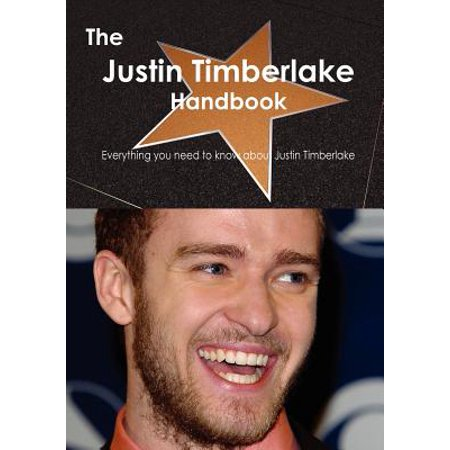 The Justin Timberlake Handbook - Everything You Need to Know about Justin (Justin Price Com Models)