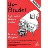 Up-Grade! Piano : Light Relief Between Grades: Grades 4-5