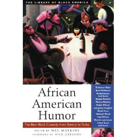 African American Humor : The Best Black Comedy from Slavery to