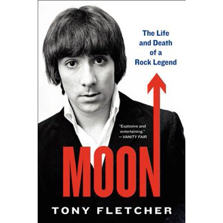 Moon : The Life and Death of a Rock Legend