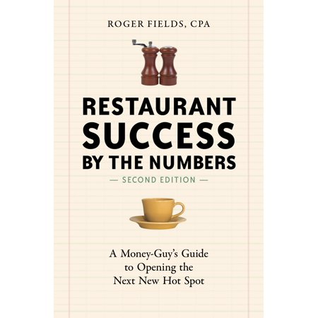 Restaurant Success by the Numbers, Second Edition : A Money-Guy's Guide to Opening the Next New Hot Spot - Restaurant Story Halloween Edition