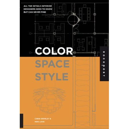 Color, Space, and Style: All the Details Interior Designers Need to Know but Can Never (Know Style Usa)