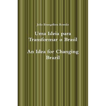 Uma Ideia Para Transformar O Brasil, an Idea for Changing Brazil (Brazilian Dress Up Ideas)