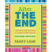After the End, Second Edition: Teaching and Learning Creative Revision (Paperback)