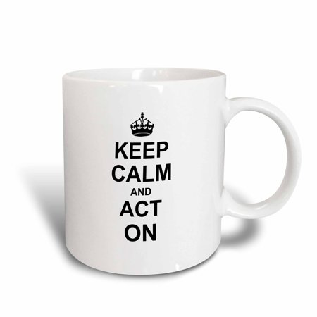 3dRose Keep Calm and Act on - humorous gift for an actor actress acting coach or theater drama teacher, Ceramic Mug, 11-ounce (Teachers Gifts For Halloween)